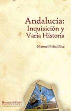 Andalucia: Inquisicion Y Varia Historia