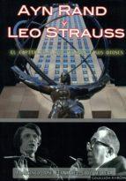 Ayn Rand Y Leo Strauss: El Capitalismo, Sus Tiranos Y Sus Dioses