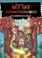 Bat Pat Superexploradores 3: Los Guerreros De Arcilla