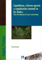 Capitalismo, Reforma Agraria Y Organizacion Comunal En Los Andes Introduccion Al Caso Ecuatoriano