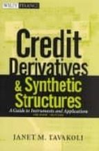 Credit Derivatives & Synthetic Structures: A Guide To Instruments And Applications