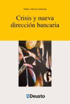 Crisis Y Nueva Direccion Bancaria