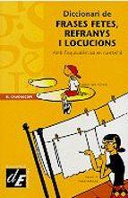 Diccionari De Frases Fetes, Refranys I Locucions PDF