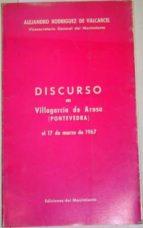 Discurso En El Acto Conmemorativo De La Fundación De Las Falanges Gallegas, En Villagarcía De Arosa , El Día 17 De Marzo De 1967
