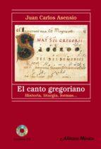 El Canto Gregoriano: Historia, Liturgia, Formas