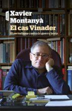 El Cas Vinader. El Periodisme Contra La Guerra Bruta: El Periodisme D Investigacio De Xavier Vinader
