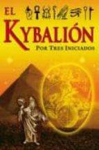 El Kybalion Por Tres Iniciados