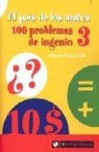 El Pais De Las Mates: 100 Problemas De Ingenio 3
