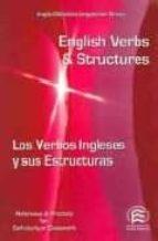 English Verbs & Structures= Los Verbos Ingleses Y Sus Estructuras