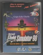 Flight Simulator 98. Guía Del Piloto Y Técnicas Avanzadas