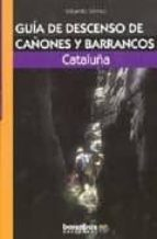 Guia De Descenso De Cañones Y Barrancos: Cataluña
