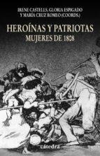 Heroinas Y Patriotas: Mujeres De 1808
