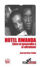 Hotel Rwanda. Entre El Genocidio Y El Altruismo