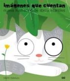 Imagenes Que Cuentan: Nueva Ilustracion De Libros Infantiles