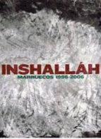 Inshalláh: Marruecos, 1996-2006