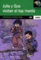 Julia Y Gus Visitan El Top Manta