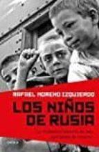Los Niños De Rusia: La Verdadera Historia De Una Operacion De Retorno