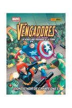 Los Vengadores. Los Héroes Mas Poderosos De La Tierra. ¡contienda De Campeones!