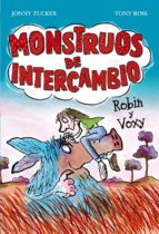 Monstruos De Intercambio: Robin Y Voxy