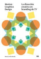 Motion Graphics Design: La Direccion Creativa En Branding De Tv