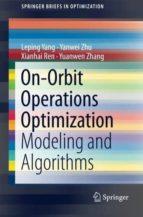 On-orbit Operations Optimization: Modeling And Algorithms