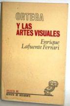 Ortega Y Las Artes Visuales