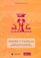 Poder Y Familia: Las Elites Locales Del Corregimiento Chinchilla- Villena En El Siglo Del Barroco