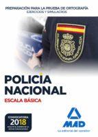 Policia Nacional Escala Basica Preparacion Para La Prueba De Ortografia: Ejercicios Y Simulacros