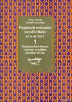 Programa De Reeducacion Para Dificultades En Escritura 1: Cuadern O 1: Discriminacion De Fonema Y Grafemas En Palabras Con Silabas Directas