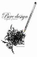 Pure Design: Objetos De Deseo