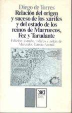 Relacion Del Origen Y Suceso Xarifes... Marruecos, Fez Y Taruadnt E