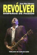 Revolver: Disparos De Pasion