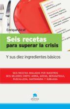 Seis Recetas Para Superar La Crisis