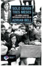 Solo Seran Tres Meses: Los Niños Vascos Refugiados En El Exilio