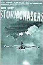 Stormchasers: The Hurricane Hunters And Their Fateful Flight Into Hurricane Janet